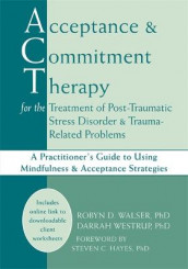Acceptance & Commitment Therapy for the Treatment of Post-Traumatic Stress Disorder and Trauma-Related Problems av Steven C. Hayes, Robyn D. Walser og Darrah Westrup (Heftet)