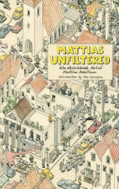 Mattias Unfiltered av Mattias Adolfsson (Heftet)