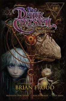 Jim Henson's The Dark Crystal: Creation Myths Vol. 3 av Jim Henson, Brian Froud og Matthew Dow Smith (Innbundet)
