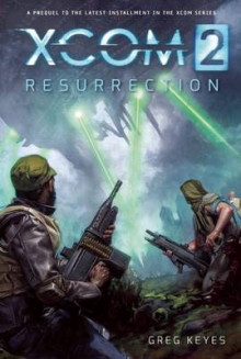 Xcom 2: Resurrection av Greg Keyes (Heftet)