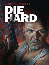 A Million Ways to Die Hard av Frank Tieri (Innbundet)