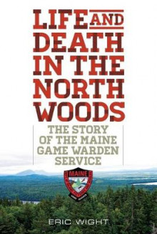 Life and Death in the North Woods av Eric Wight (Heftet)