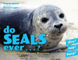 Omslag - Do Seals Ever . . . ?