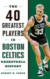 Omslag - 40 Greatest Players in Boston Celtics Basketball History
