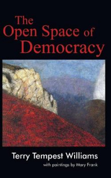 The Open Space of Democracy av Terry Tempest Williams (Heftet)