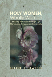 Holy Women, Wholly Women av Elaine J Lawless (Heftet)