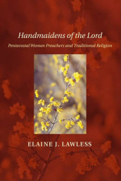 Handmaidens of the Lord av Elaine J Lawless (Heftet)