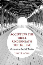 Accepting the Troll Underneath the Bridge av Terry D Cooper (Heftet)