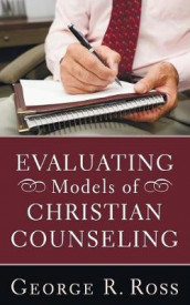 Evaluating Models of Christian Counseling av George R Ross (Heftet)