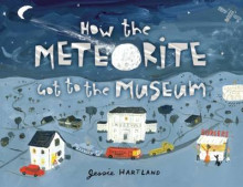 How the Meteorite Got to the Museum av Jessie Hartland (Innbundet)