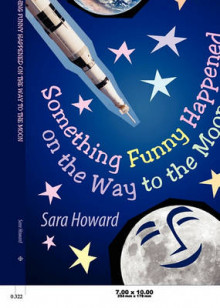 Something Funny Happened on the Way to the Moon av Sara Howard (Heftet)