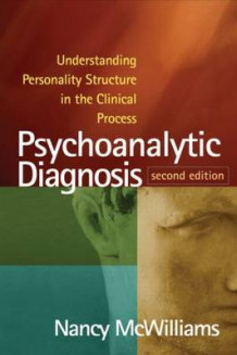 Psychoanalytic Diagnosis, Second Edition av Nancy McWilliams (Innbundet)
