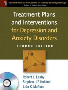 Treatment Plans and Interventions for Depression and Anxiety Disorders av Robert L. Leahy, Stephen J. F. Holland og Lata K. McGinn (Heftet)