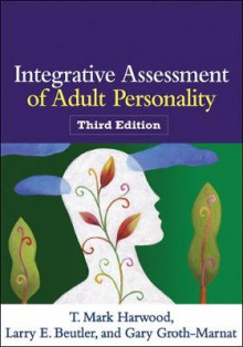 Integrative Assessment of Adult Personality av T. Mark Harwood, Larry E. Beutler og Gary Groth-Marnat (Innbundet)