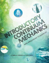 Introductory Continuum Mechanics with Applications to Elasticity av Tariq A Khraishi og Yu-Lin Shen (Heftet)