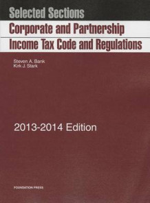Corporate and Partnership Income Tax Code and Regulations av Steven A Bank og Kirk J Stark (Heftet)