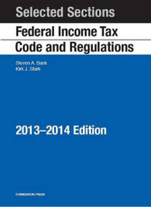 Selected Sections Federal Income Tax Code and Regulations, 2013-2014 av Steven A Bank og Kirk J Stark (Heftet)