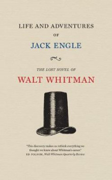 Life and Adventures of Jack Engle: An Auto-Biography av Walt Whitman (Heftet)