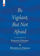 Be Vigilant But Not Afraid av Michelle Obama og [Then] President-Ele Barack Obama (Heftet)