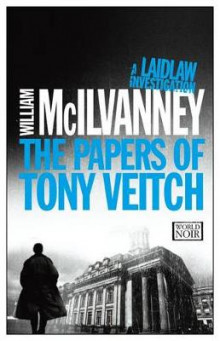 The Papers of Tony Veitch av William McIlvanney (Heftet)