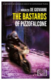 The Bastards Of Pizzofalcone: Europa Editions, av Maurizio De Giovanni (Heftet)