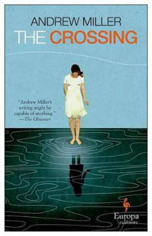 The Crossing av Andrew Miller (Heftet)