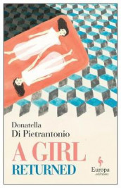 A Girl Returned av Donatella Di Pietrantonio (Heftet)