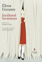 Incidental Inventions av Elena Ferrante (Innbundet)