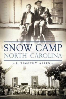 Snow Camp, North Carolina av J Timothy Allen (Heftet)