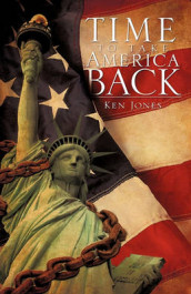 Time to Take America Back av Ken Jones (Heftet)