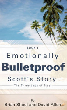 Emotionally Bulletproof Scott's Story - Book 1 av Brian Shaul og David Allen (Innbundet)