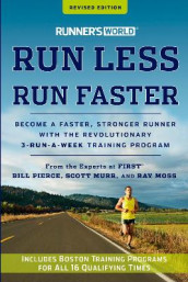 Runner's World Run Less, Run Faster av Editors of Runner's World Maga, Ray Moss, Scott Murr og Bill Pierce (Heftet)