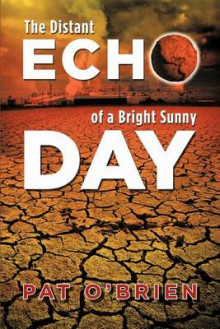 The Distant Echo of a Bright Sunny Day av Pat O'Brien (Heftet)