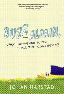 Buzz Aldrin, what happened to you in all the confusion? av Johan Harstad (Heftet)