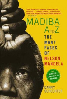 Madiba A to Z: the Many Faces of Nelson Mandela av Danny Schechter (Heftet)