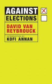 Against Elections av David Van Reybrouck (Innbundet)