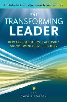 The Transforming Leader: New Approaches to Leadership for the Twenty-First Century av Carol S. Pearson (Heftet)