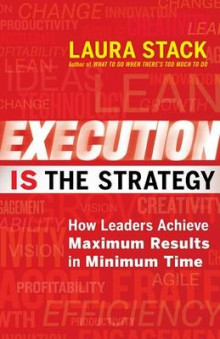 Execution is the Strategy: How Leaders Achieve Maximum Results in Minimum Time av Laura Stack (Heftet)