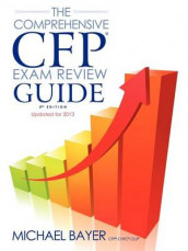 The Comprehensive CFP Exam Review Guide, 2nd Edition av Michael Bayer (Heftet)