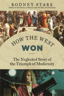 How the West Won av Rodney Stark (Innbundet)