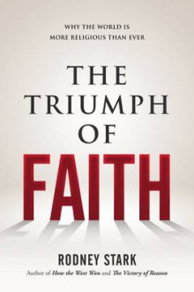 The Triumph of Faith av Rodney Stark (Innbundet)