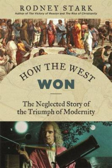 How the West Won av Rodney Stark (Heftet)