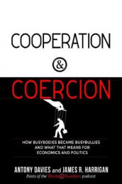 Cooperation and Coercion av Antony Davies og James R. Harrigan (Heftet)