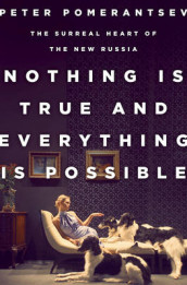 Nothing is True and Everything is Possible av Peter Pomerantsev (Innbundet)