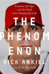 The Phenomenon av Rick Ankiel og Tim Brown (Innbundet)