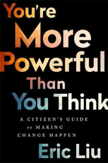 You're More Powerful than You Think av Eric Liu (Innbundet)
