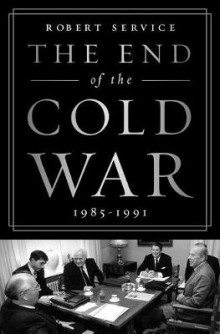 The End of the Cold War: 1985-1991 av Robert Service (Heftet)
