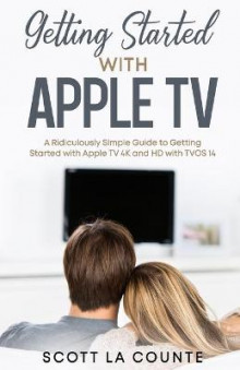 Getting Started With Apple TV av Scott La Counte (Heftet)