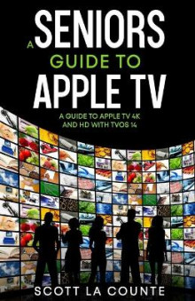 A Seniors Guide to Apple TV av Scott La Counte (Heftet)