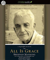 All Is Grace av John Blase  og Brennan Manning  (Lydbok-CD)